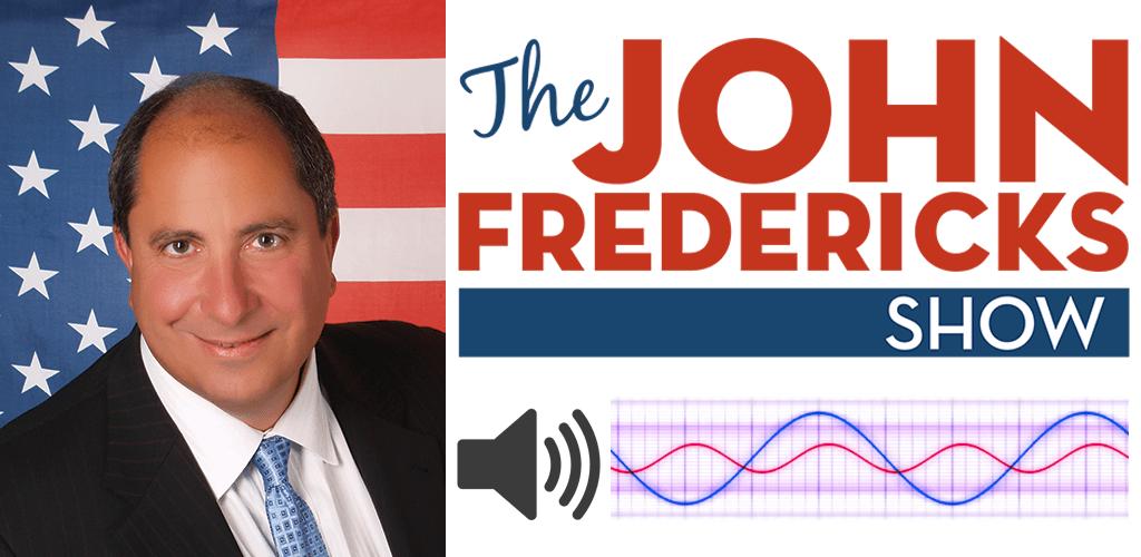 Listen Live to John Fredericks Radio Show